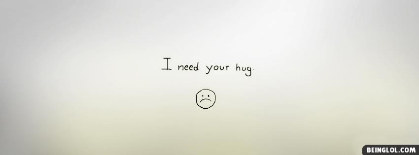 I Need Your Hug