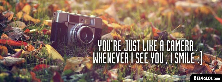 Just Like A Camera