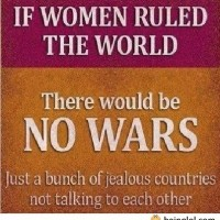 There Would Be No Wars..