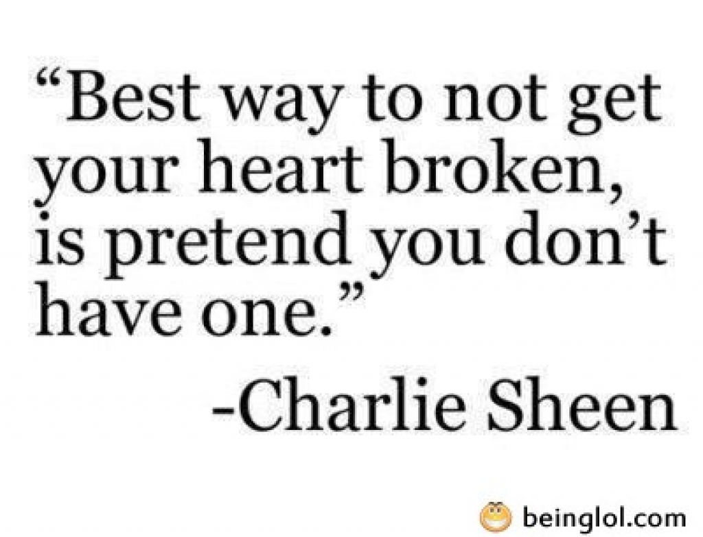 When Two Broken Hearts Meet Quotes: Best Way To Not Get Your Heart Broken