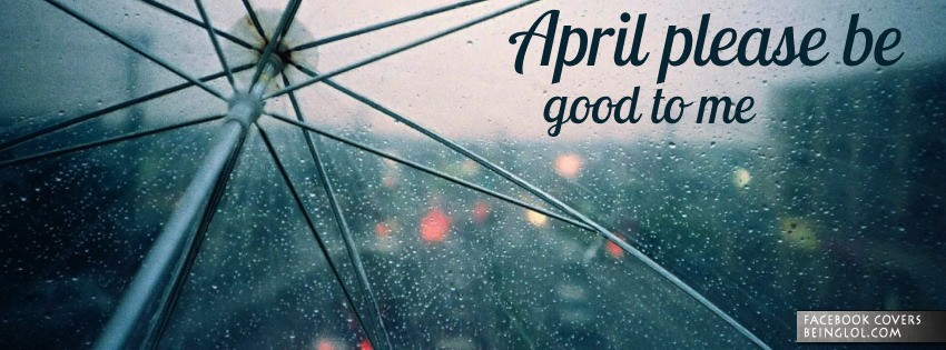 April Please Be Good to Me