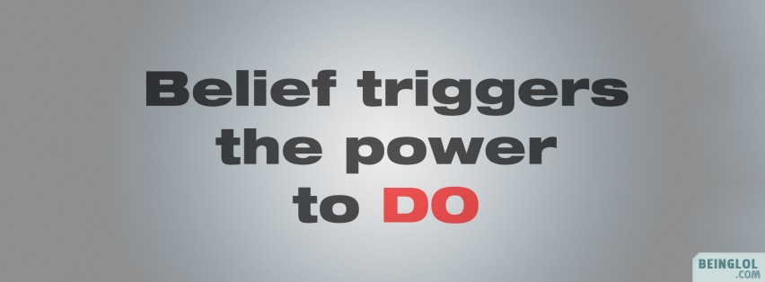 Believe Triggers The Power Facebook Covers