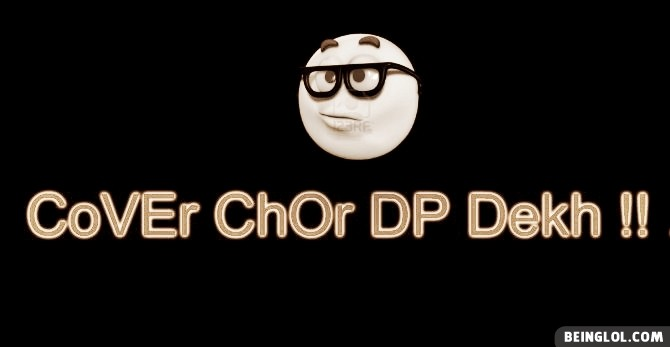 Chor Dp Dekh Facebook Covers