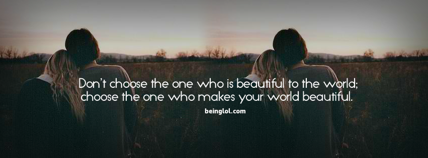 Don't Choose The One Who Is Beautiful The World