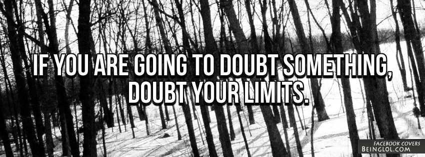 Doubt Your Limits