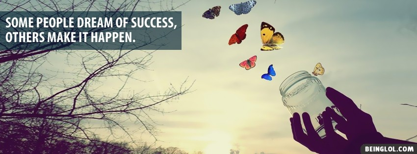 Dream Of Success Facebook Covers