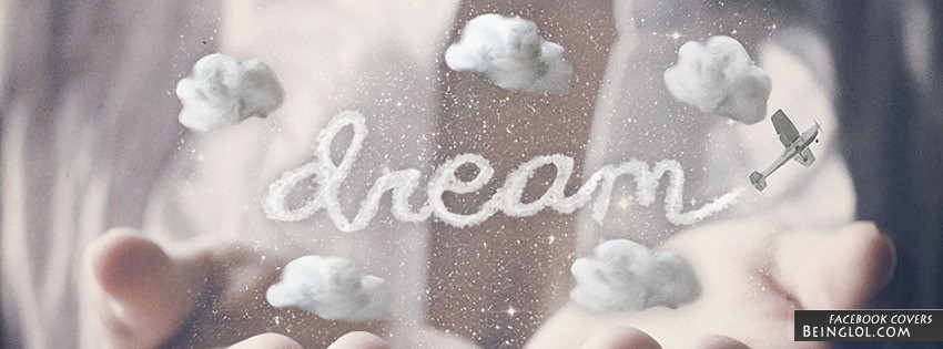 Dream Facebook Covers