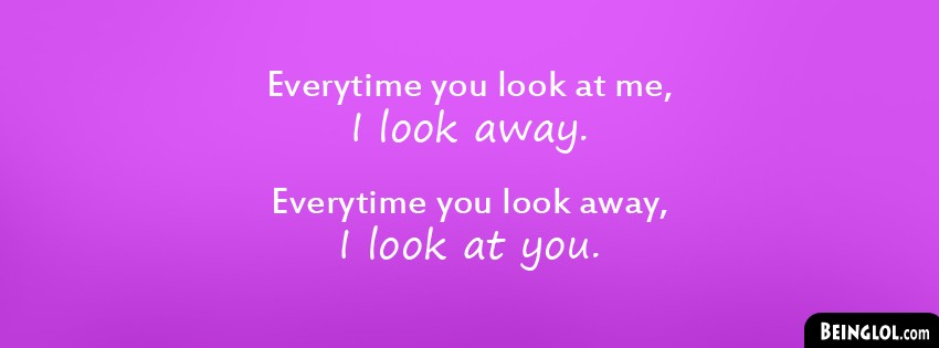 EveryTime You Look At Me