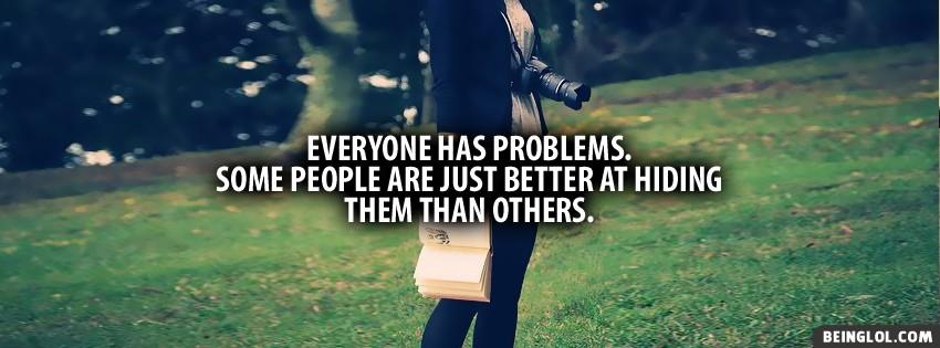 Everyone Has Problems