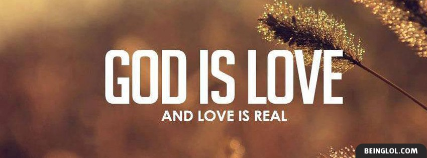 God Is Love And Real
