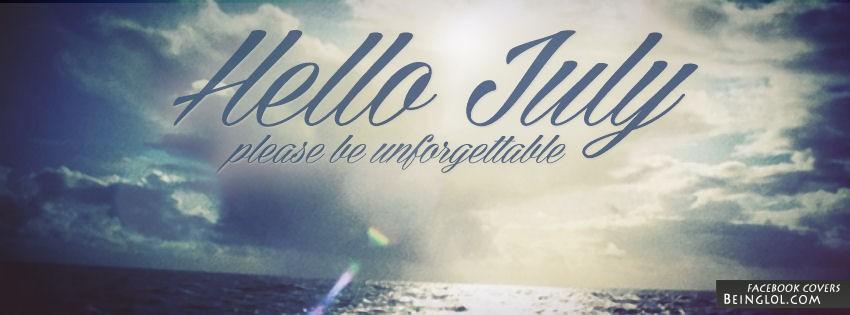 Hello July Please Be Unforgettable