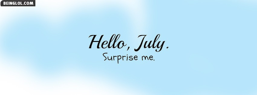 Hello July Surprise Me