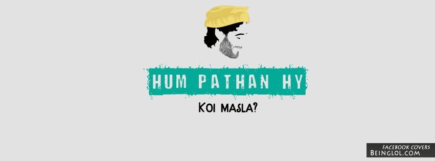 Hum Pathan Hy Facebook Covers