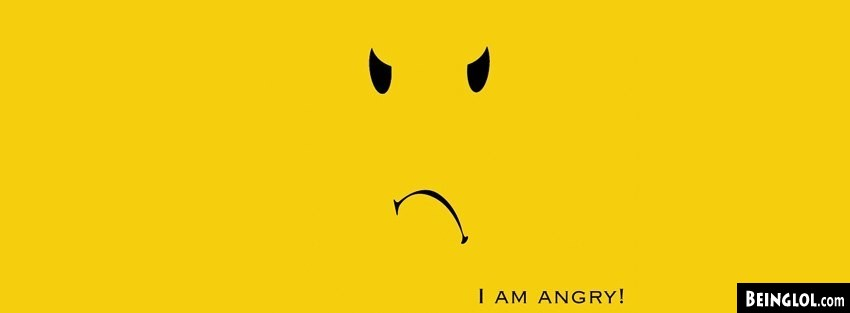 I Am Angry Facebook Covers