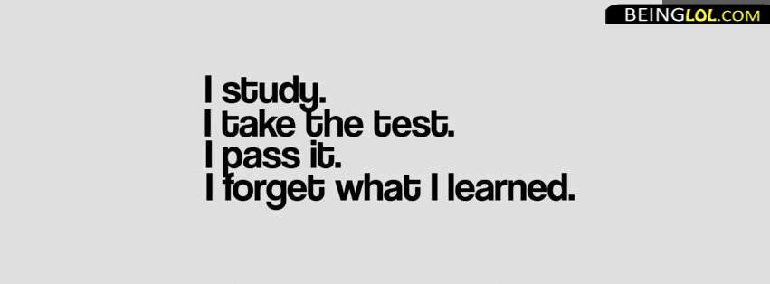 I Study. I Take the Test. I Pass It. I Forget What I Learned.