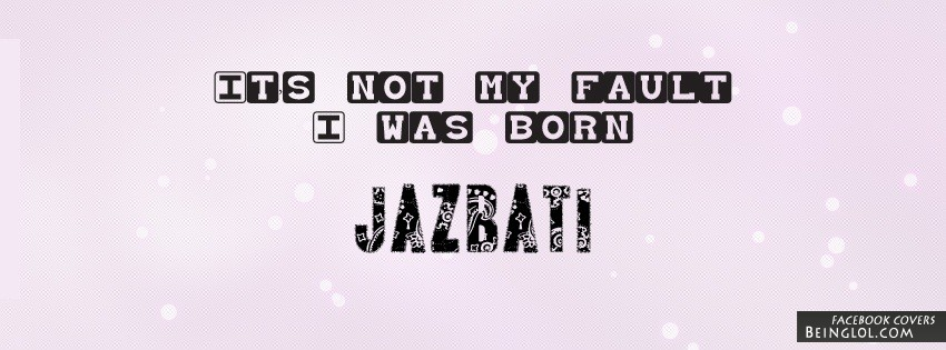 I Was Born JAZBATI