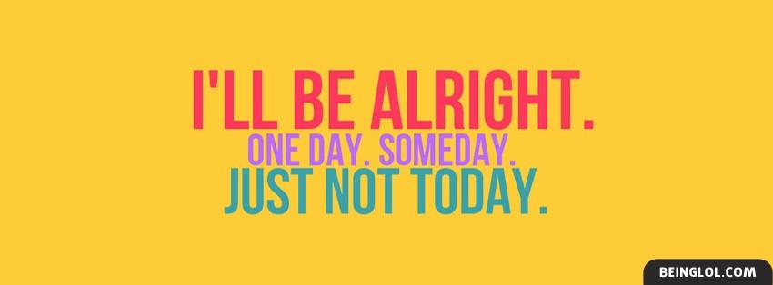 Ill Be Alright