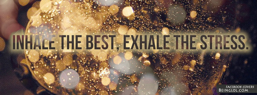 Inhale The Best, Exhale The Stress