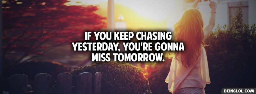 Keep Chasing Tomorrow