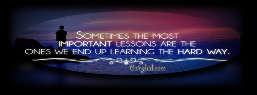 Learning Lessons The Hard Way Facebook Covers