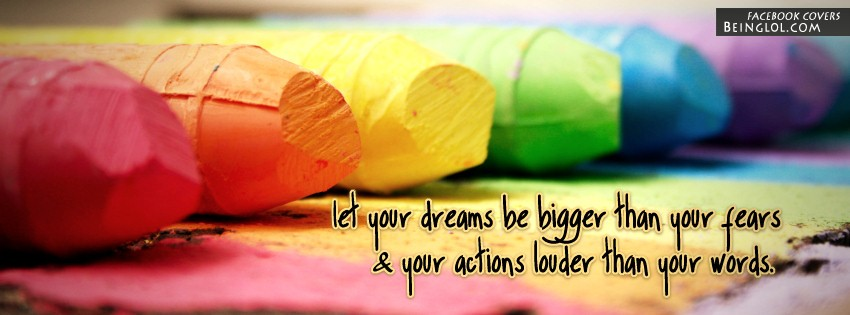 Let Your Dreams Be Bigger Facebook Covers