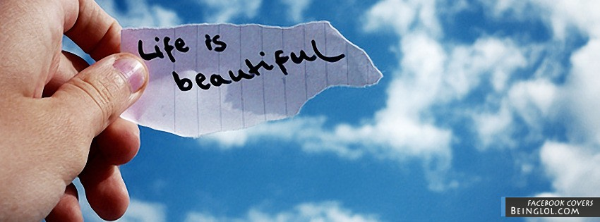 Life Is Beautiful Top Facebook Cover Life Is Beautiful Top Cover