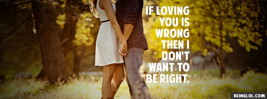 Loving You Is Wrong Facebook Covers