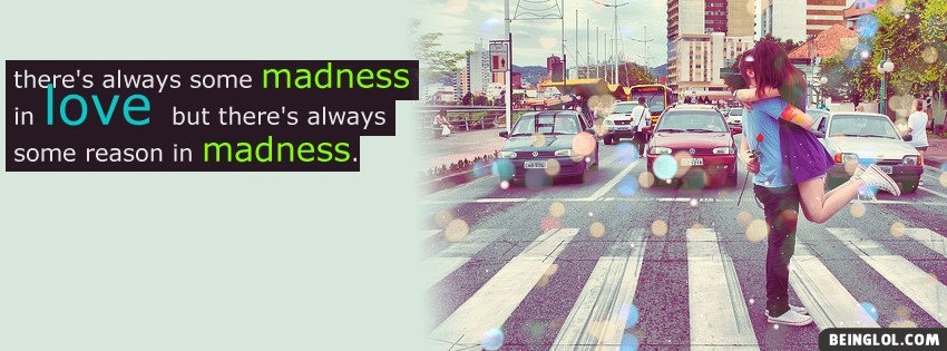 Madness In Love Facebook Covers