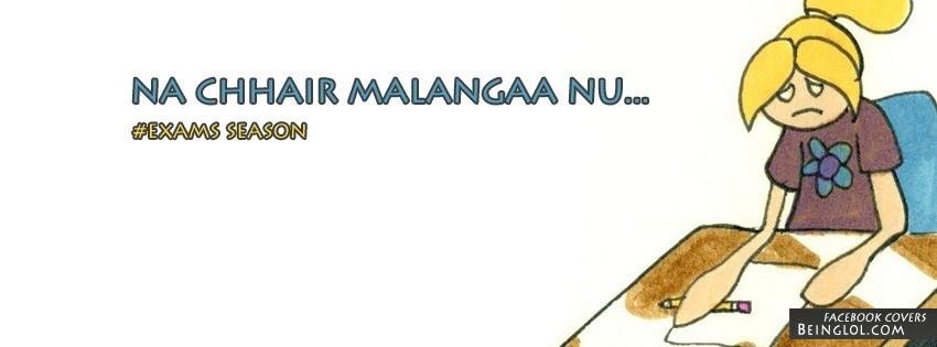 Na chhair malanga nu - Exam season