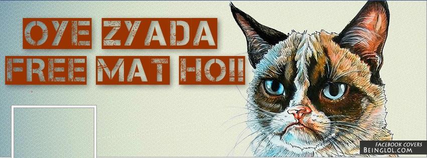 Oye zyada free mat ho