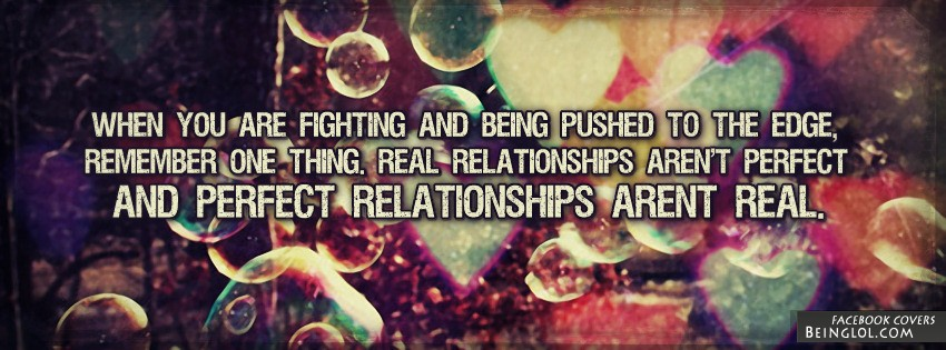 Real Relationships Aren't Perfect Facebook Covers