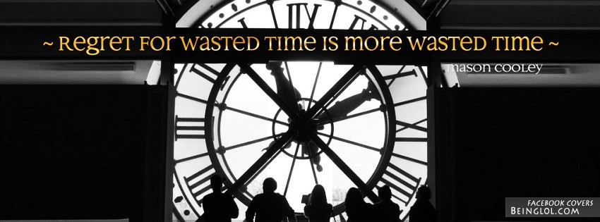 Regret For Wasted Time