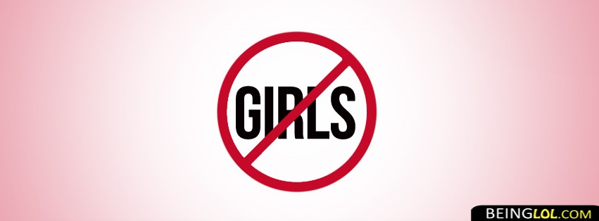 Say No To Girls Facebook Covers
