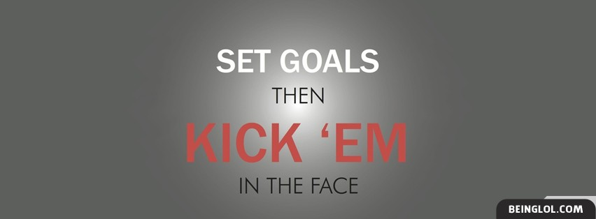Set Goals Then Kick Em