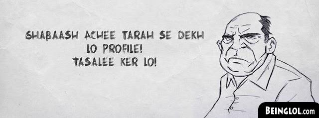Shabaash Ache Tarah Se Dekh Lo Profile