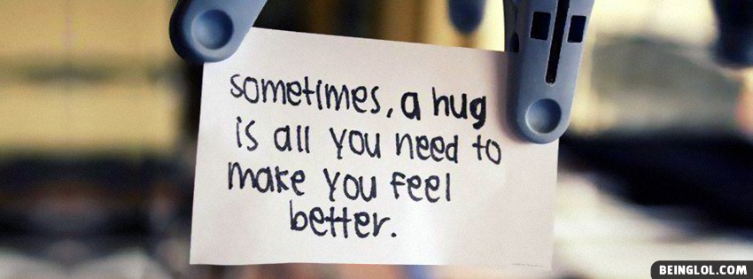 Sometimes A Hug Facebook Covers