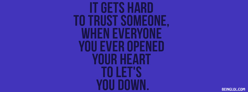 Sometimes It Gets Hard To Trust Someone