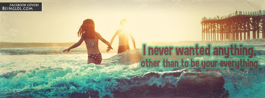 To Be Your Everything Facebook Covers