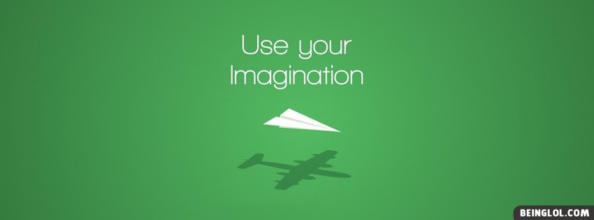 Use Your Imagination Facebook Covers