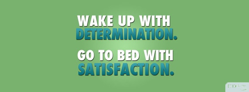 Wake Up With Determination Facebook Covers