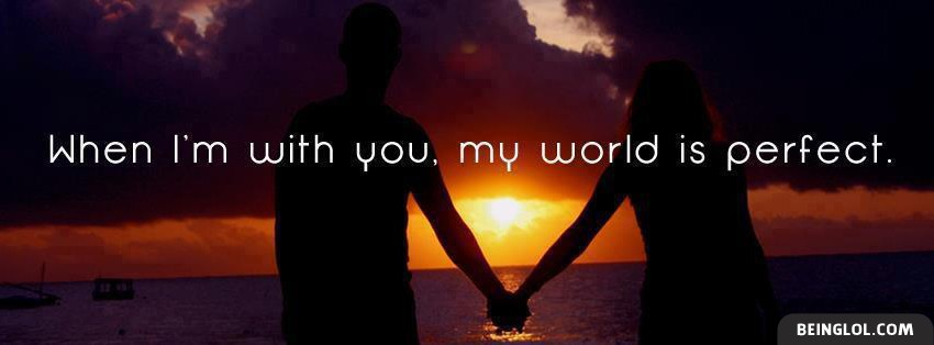 When Im With You Facebook Covers