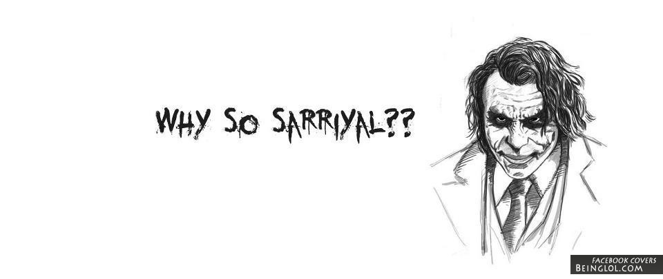 Why So Sarrlyal ? Facebook Covers