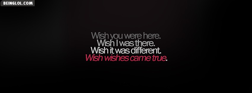 Wish Wishes Came True Facebook Covers