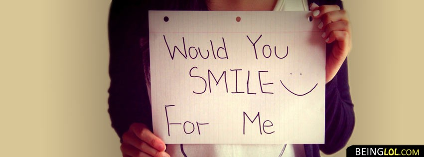 Would You Smile For Me Facebook Covers