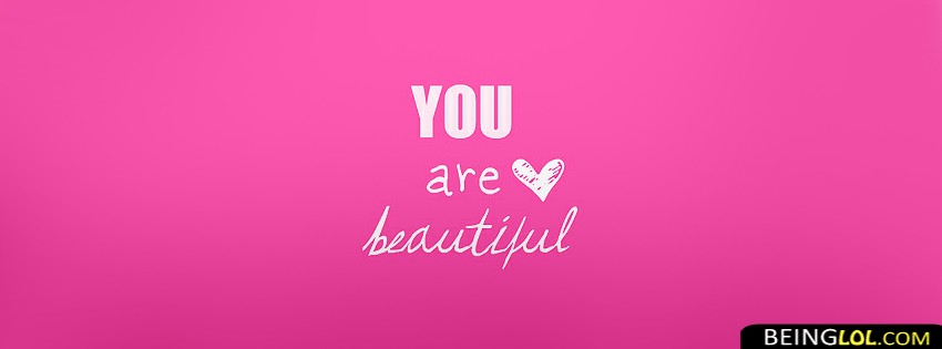 You Are Beautiful Profile Facebook Covers