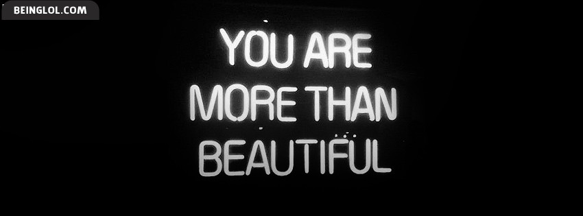 You Are More Than Beautiful Facebook Covers