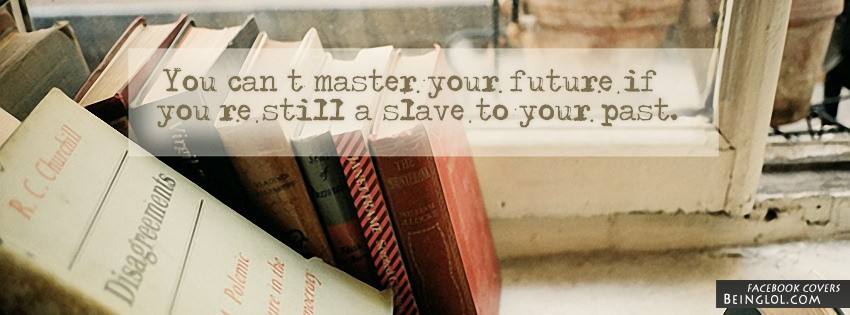 You Can't Master Your Future
