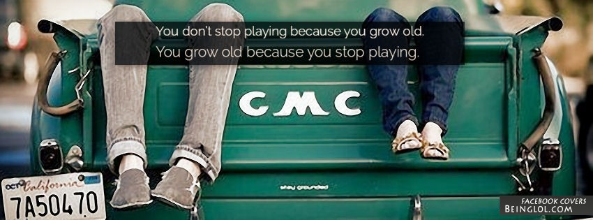 You Grow Old Because You Stop
