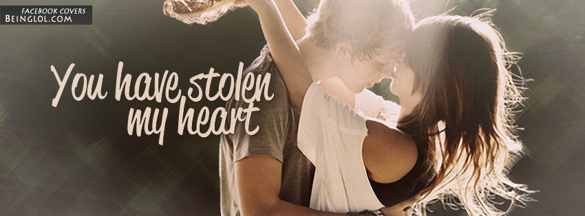 You Have Stolen My Heart Facebook Covers