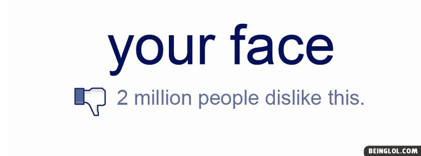Your Face Dislike